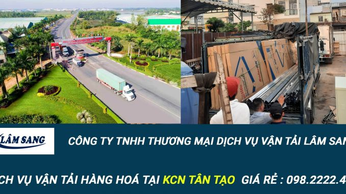 Dịch vụ vận tải hàng hóa Tại KCN Tân Tạo